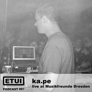 Etui Podcast #07: ka.pe live at Musikfreund Party 2012