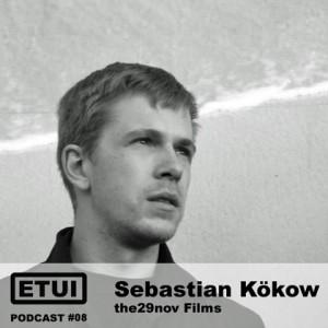 Etui Podcast #08: Sebastian Kökow