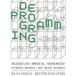 Deprogramming with Skudge (live) + Monomood at Sektor Evolution Dresden / Dec 1st 2012