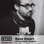 Etui Podcast #10: Dave Stuart