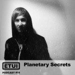 Etui Podcast #18: Planetary Secrets At DAVE pres. Musikfreunde 2015