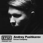 Etui Podcast #20: Andrey Pushkarev