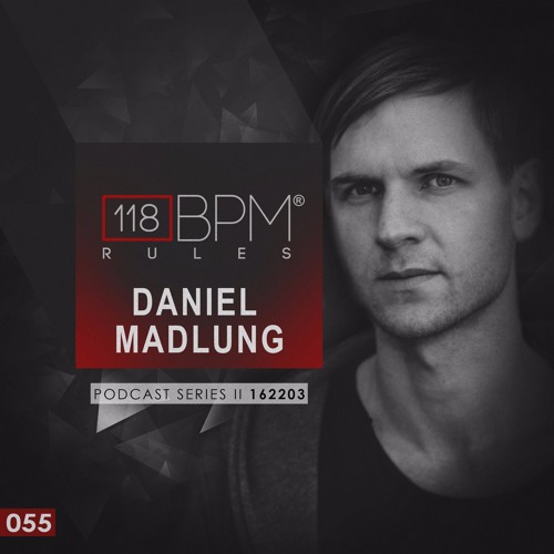 118 BPM Podcast #055: Daniel Madlung aka Dandytracks