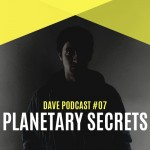 DAVE Podcast #07: Planetary Secrets