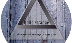 Hello Strange Podcast #169: El Choop