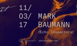 Subtrakt presents: Mark Baumann (Echo Inspectors)