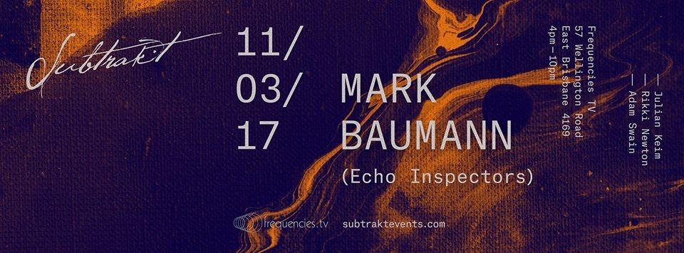 Subtrakt presents: Mark Baumann (Echo Inspectors)