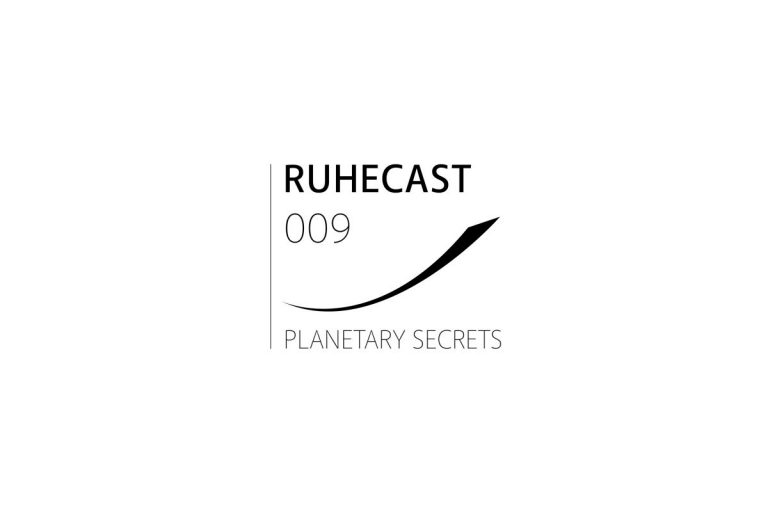 RuheCast #009: Planetary Secrets