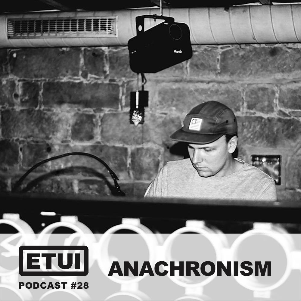 Etui Podcast #28: Anachronism | ETUI Records