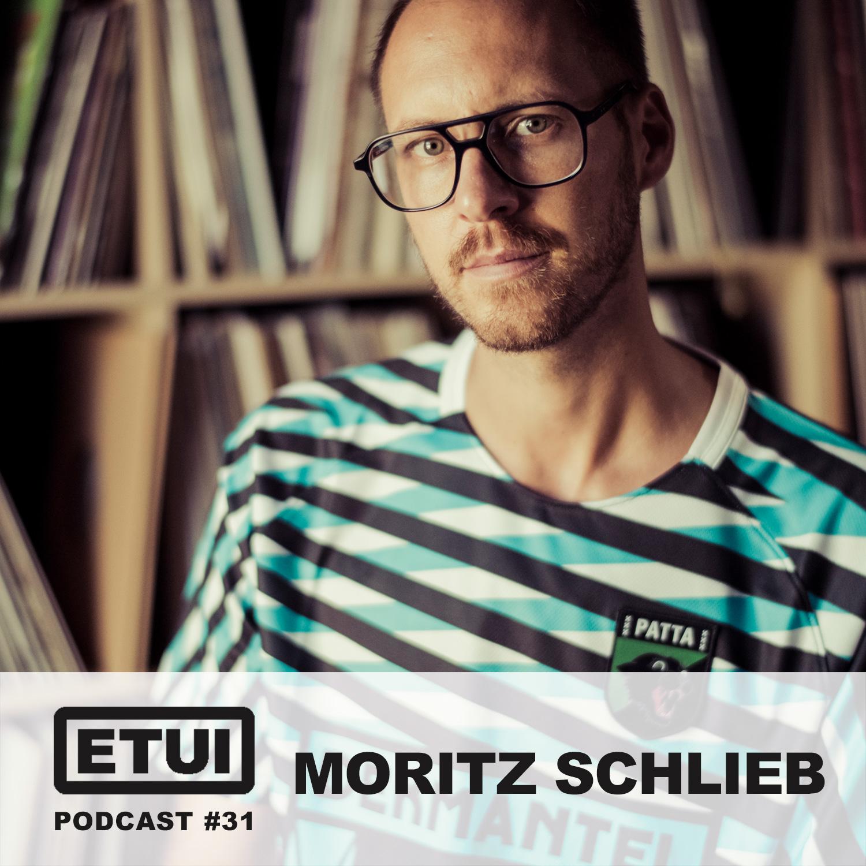 Etui Podcast #31: Moritz Schlieb