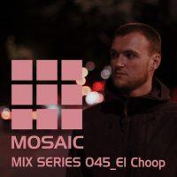 Mosaic Mix Series 45: El Choop