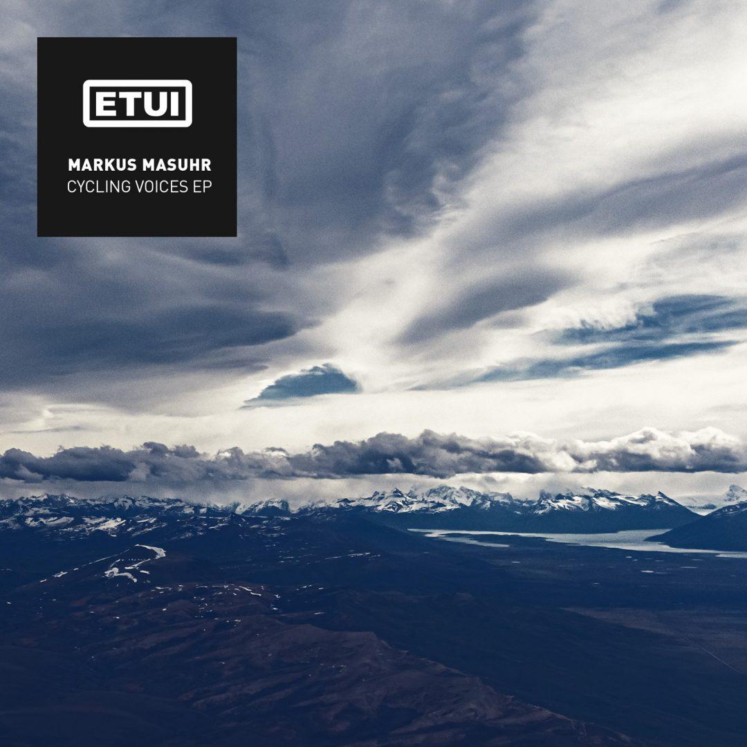 Markus Masuhr - Cycling Voices EP - ETUIDGTL004